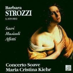 Strozzi: Sacri Musicali Affetti; Gianoncelli, etc. / Kiehr, Concerto Soave