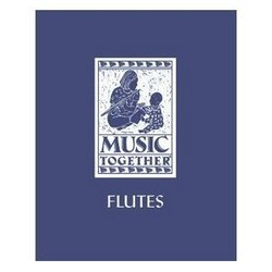 Music Together: Flutes (Center for Music and Young Children)