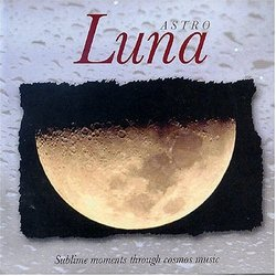 Astro Luna - Liquid Sounds - Sublime Moments Trough Cosmic Music