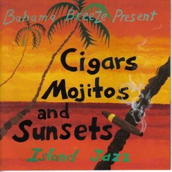 Bahama Breeze Present Cigars, Mojitos and Sunsets: Island Jazz
