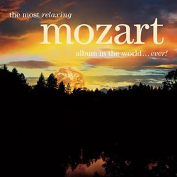 The Most Relaxing Mozart Album in the World...Ever!