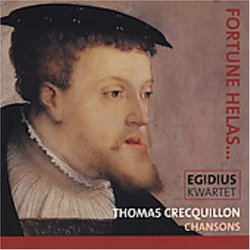 Fortune Helas -- Chansons de Thomas Crecquillon