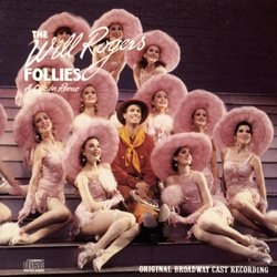 The Will Rogers Follies: A Life In Revue (1991 Original Broadway Cast)