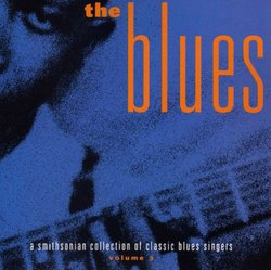 The Blues - A Smithsonian Collection of Classic Blues Singers Volume 3