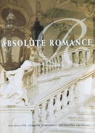 Absolute Romance: Featuring the London Symphony Orchestra