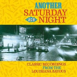 Another Saturday Night - Classic Recordings From The Louisiana Bayous