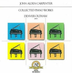 John Alden Carpenter: Collected Piano Works