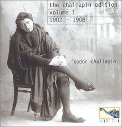 The Chaliapin Edition, Vol. 1, 1902 - 1908