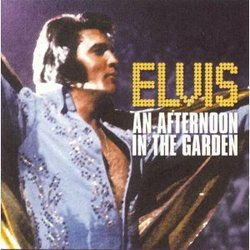 Elvis an afternoon in the garden