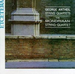George Antheil: String Quartets
