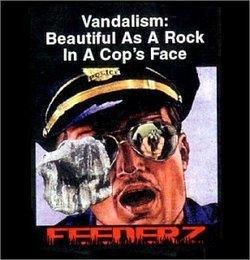 Vandalism: Beautiful As a Rock in Cop's Face