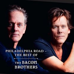 Philadelphia Road - The Best Of The Bacon Brothers