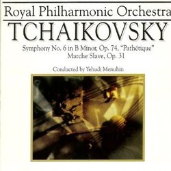 Tchaikovsky Vol. 2 Symphony No. 6 Opus 74 in B Minor, Pathetique Marche Slave, Opus 31