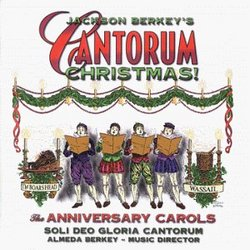 Jackson Berkey's Cantorum Christmas - The Anniversary Carols