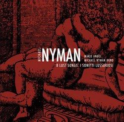 Michael Nyman: 8 Lust Songs: I Sonetti Lussuriosi