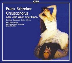 """Franz Schreker: Christophorus oder """"Die Vision einer Oper"""""""