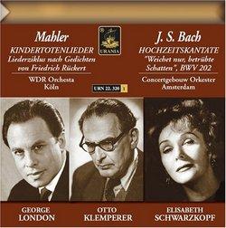 Mahler: Kindertotenlieder; Bach: Hochzeitskantate