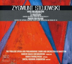 Zygmunt Stojowksi: Suite for Orchestra; Le Printemps; Prayer for Poland