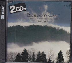 Wagner: Tristan & Isolde (Highlights), Vol 1 & 2