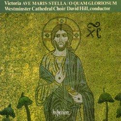 Victoria: Masses Ave Maris Stella & O Quam Gloriosum / Hill