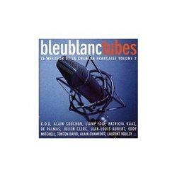 Bleu Blanc Tubes: Le Meilleur De La Chanson Francaise Volume 2