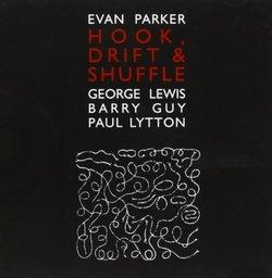 Evan Parker Hook, Drift & Shuffle Mainstream Jazz