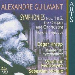Alexandre Guilmant: Symphonies Nos. 1 & 2 for Organ and Orchestra; Marche Élégiaque