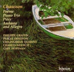 Ernest Chausson: Poème; Piano Trio; Pièce; Andante and Allegro