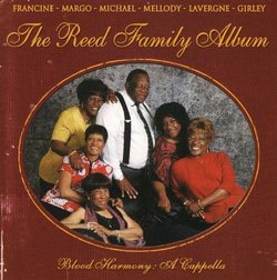 The Reed Family Album - Blood Harmony: A Capella