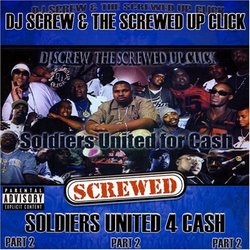 Soldiers United 4 Cash Part 2. Chopped & Screwed