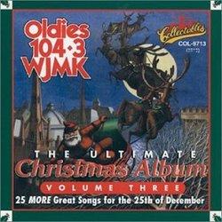 Ultimate Christmas Album 3: Wjmk Oldies 104.3