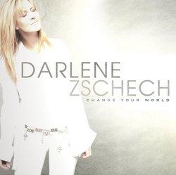 Darlene Zschech: Change Your World