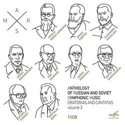 Anthology of Russian & Soviet Symphony Music, Vol. 3 - Oratorias & Cantatas