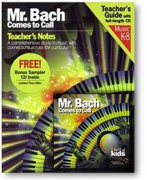 Mr. Bach Comes to Call [includes Teacher's Guide & Bonus CD]