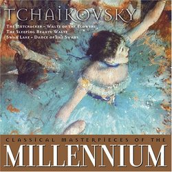 Classical Masterpieces of the Millennium: Tchaikovsky