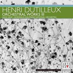 Henri Dutilleux: Orchestral Works, Vol. 3