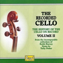 The Recorded Cello: The History of the cello on record, Vol. 2