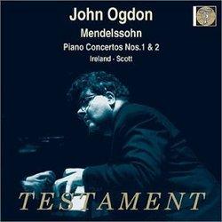 Mendelssohn: Piano Concertos Nos. 1 & 2; Works by Ireland & Scott