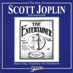 """The Best of Scott Joplin: King of Ragtime """"The Entertainer"""""""