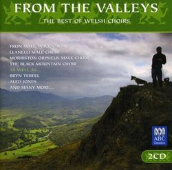 From the Valleys: The Best of the Welsh Choirs