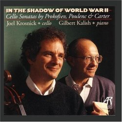 In The Shadow Of World War II: Cello Sonatas by Prokofiev, Poulenc & Carter