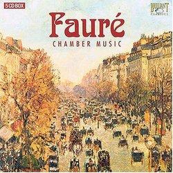 Fauré: Chamber Music (Box Set)