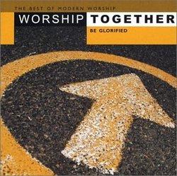 Worship Together: Be Glorified