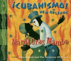 Mardi Gras Mambo - iCubanismo! In New Orleans Featuring John Boutte And The Yockamo All-Stars by Cubanismo (2000-08-22)