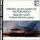 Felicity Lott - Melodies sur des poemes de Victor Hugo (settings of Victor Hugo's poems)/ Graham Johnson