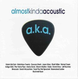 Almost Kinda Acoustic (A.K.A.) [IMPORT]