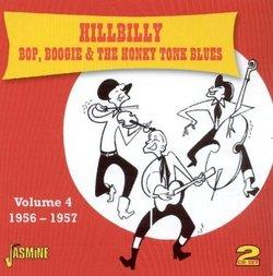 Hillbilly Bop, Boogie & The Honky Tonk Blues Vol. 4 [ORIGINAL RECORDINGS REMASTERED]