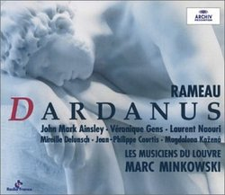 Rameau - Dardanus / Ainsley, Gens, Naouri, Delunsch, Courtis, Kozena, Les Musiciens du Louvre, Minkowski