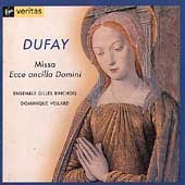 Guillaume Dufay: Missa Ecce Ancilla Domini - A 15th Century Mass from the Cathedral of Cambrai /Ensemble Gilles Binchois * Vellard