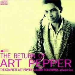 The Return of Art Pepper: The Complete Art Pepper Aladdin Recordings: Volume 1